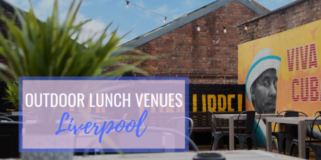 outdoor lunch venues in Liverpool